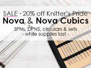 Save 20% on Knitter's Pride Nova and Nova Cubics Knitting Needles