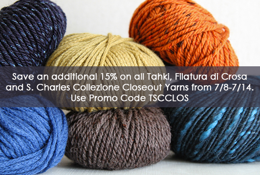 Save an additional 15% on all Tahki, Filatura di Crosa and S. Charles Collezione Closeout Yarns from 7/8-7/14. Use Promo Code TSCCLOS