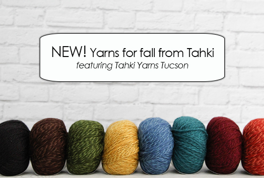 New Fall Yarns from Tahki