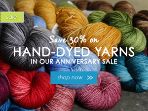 Save 30% on Hand-Dyed Yarns in Our Anniversary Sale