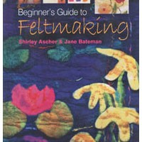 Beginners Guide to Feltmaking