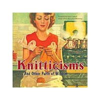 Knitticisms and Other Purls of Wisdom
