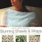 Knit with Beads: Stunning Shawls & Wraps