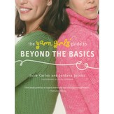 Yarn Girls' Guide to Beyond the Basics (softcover)