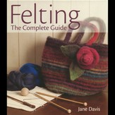 Felting-The Complete Guide
