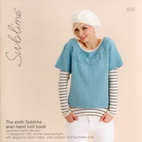 638 The Sixth Sublime Aran Hand Knit Book