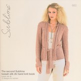 Sublime 660 The Second Sublime Tussah Silk DK Hand Knit Book